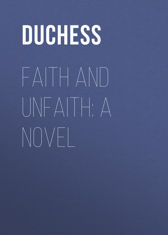 Duchess Faith and Unfaith: A Novel шланг заливной reflex 1 5 м serie 3000 с защитным клапаном