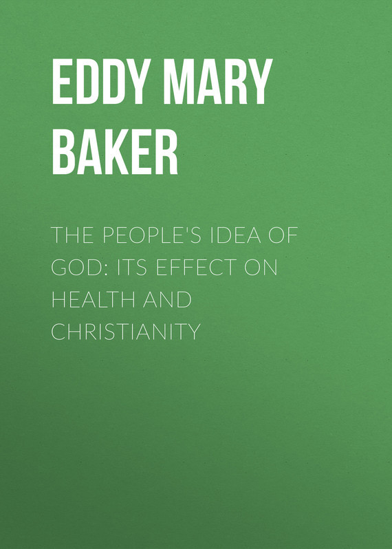 Eddy Mary Baker The People's Idea of God: Its Effect On Health And Christianity the effect of motivation on labour turnover