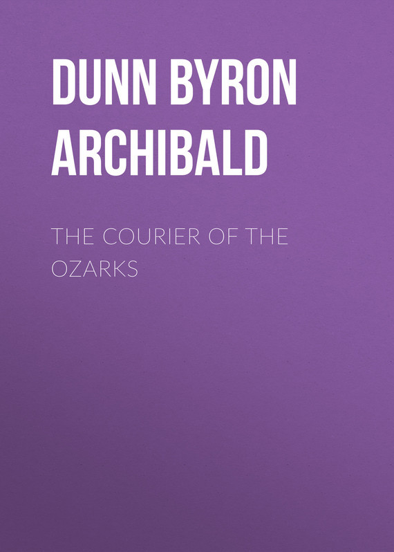 Dunn Byron Archibald The Courier of the Ozarks велосипед eltreco courier 2015