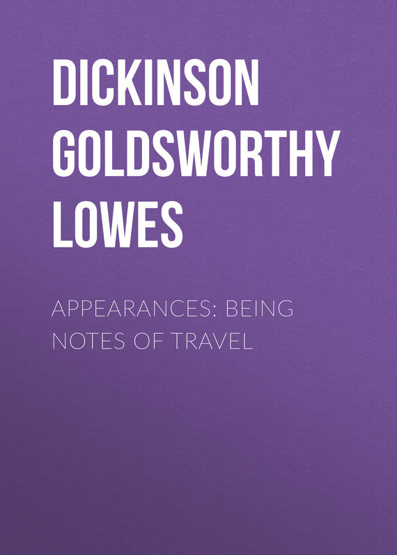 Dickinson Goldsworthy Lowes Appearances: Being Notes of Travel джинсы morgan morgan mo012ewzji29