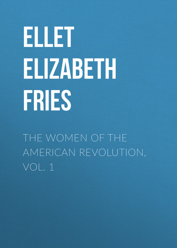 Ellet Elizabeth Fries The Women of The American Revolution, Vol. 1 american vampire vol 7