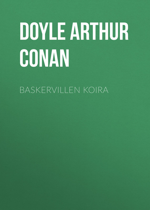 Doyle Arthur Conan Baskervillen koira arthur conan doyle through the magic door isbn 978 5 521 07201 9