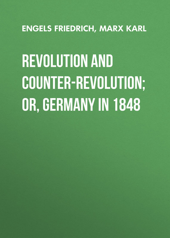 Revolution and Counter-Revolution; Or, Germany in 1848