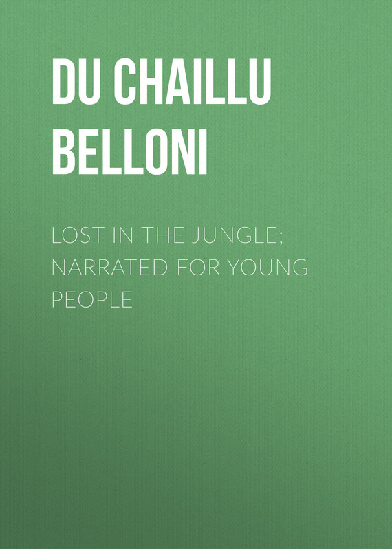 Lost in the Jungle; Narrated for Young People