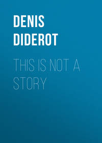 Denis Diderot - This is not a Story