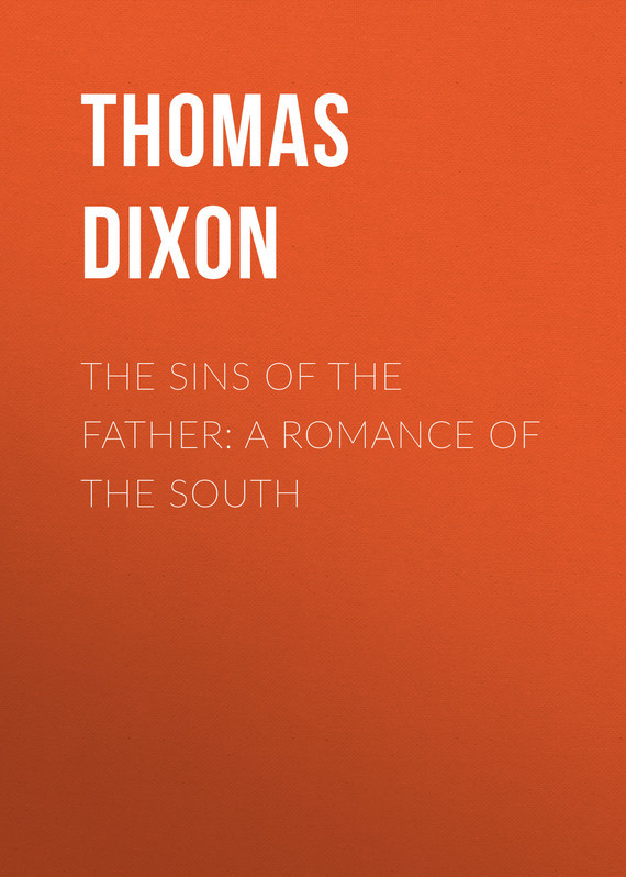 где купить Thomas Dixon The Sins of the Father: A Romance of the South по лучшей цене