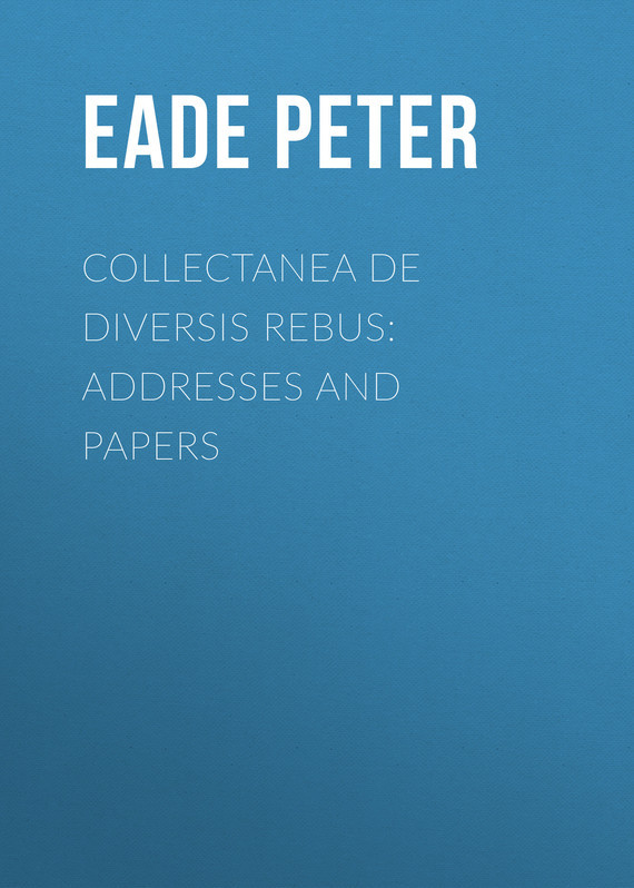 Collectanea de Diversis Rebus: Addresses and Papers