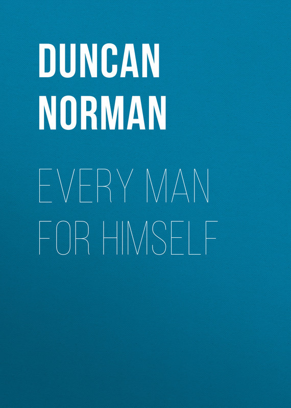 Duncan Norman Every Man for Himself oxygen norman