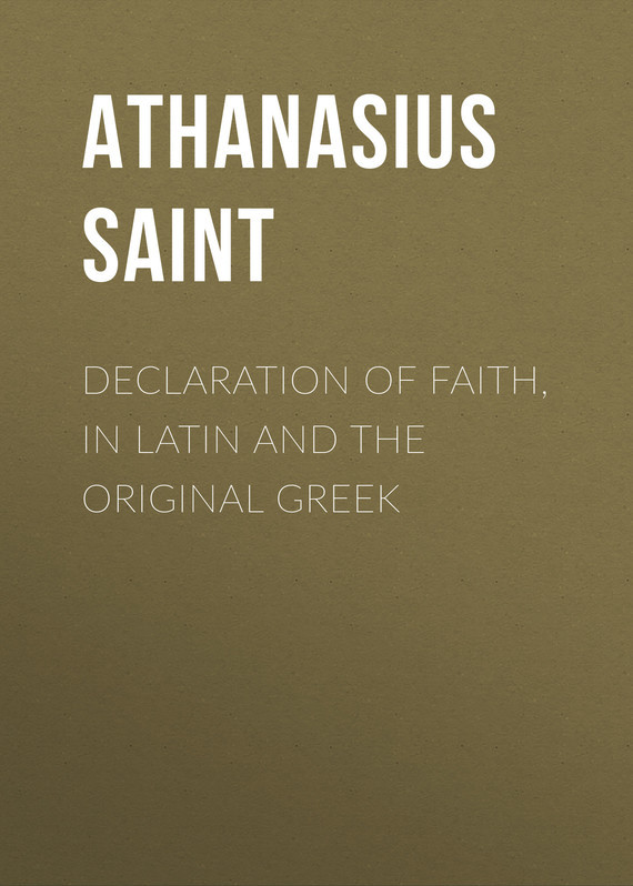 Athanasius Saint Patriarch of Alexandria Declaration of Faith, in Latin and the Original Greek