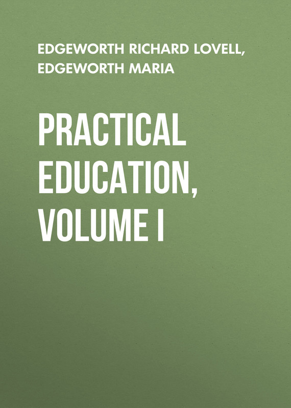 Edgeworth Maria Practical Education, Volume I l abbe edgeworth lettres de l abbe edgeworth