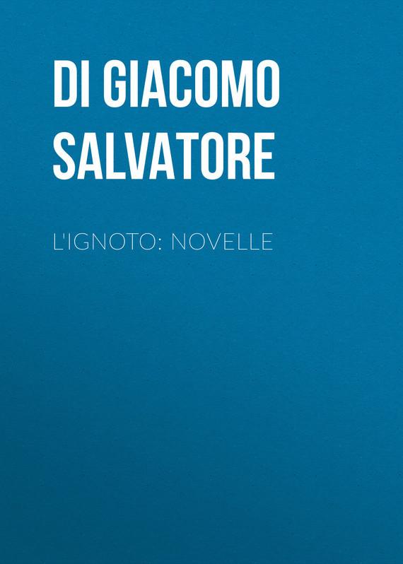 Di Giacomo Salvatore L'ignoto: Novelle