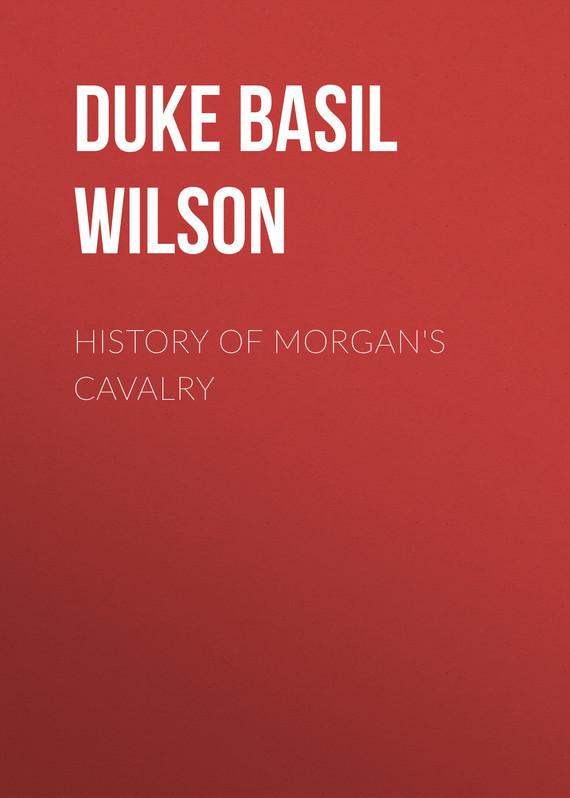 Duke Basil Wilson History of Morgan's Cavalry annalisa tomato basil sauce 12 3 0z jar pack of 4 jars
