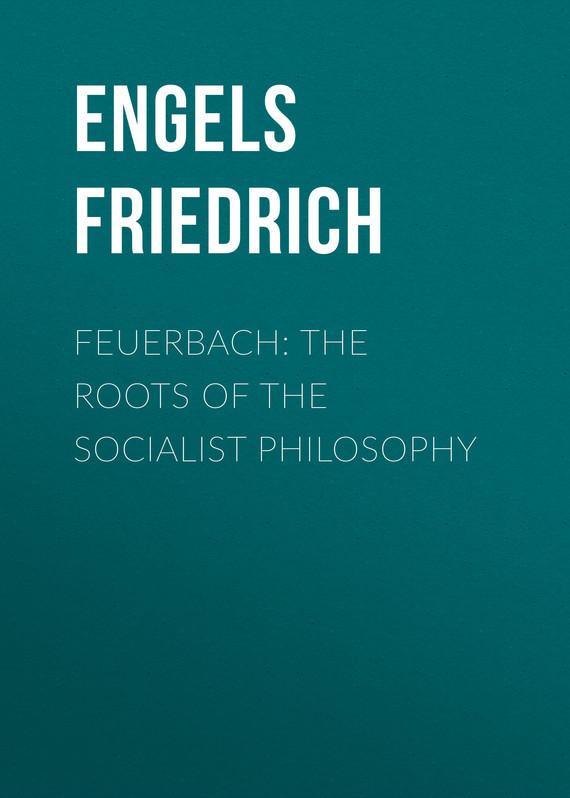 Engels Friedrich Feuerbach: The roots of the socialist philosophy reinhard engels the no s diet