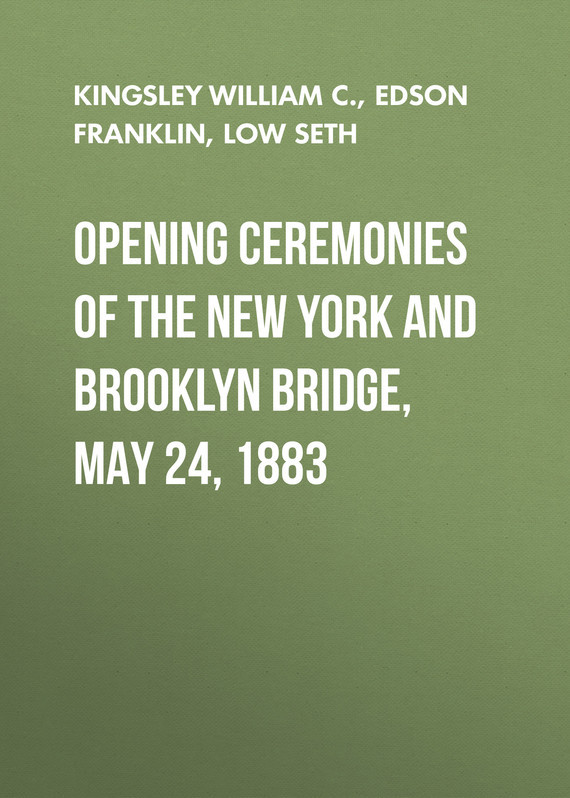 Edson Franklin Opening Ceremonies of the New York and Brooklyn Bridge, May 24, 1883 brooklyn bridge pop up card 3d new york souvenir cards
