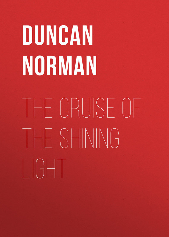 Duncan Norman The Cruise of the Shining Light norman ohler patsient a uimastid kolmandas reichis