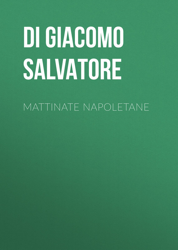 Di Giacomo Salvatore Mattinate napoletane