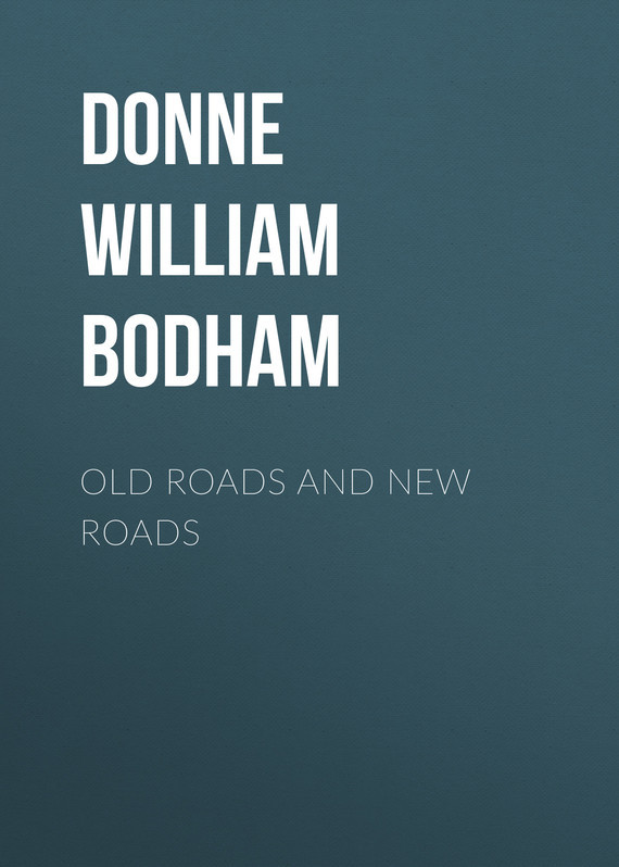 Donne William Bodham Old Roads and New Roads saving historic roads