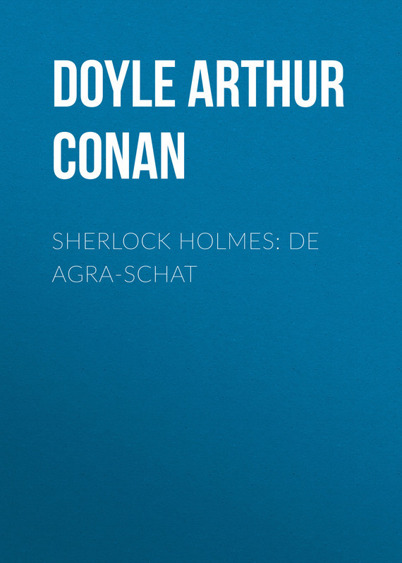 Doyle Arthur Conan Sherlock Holmes: De Agra-Schat arthur conan doyle through the magic door isbn 978 5 521 07201 9