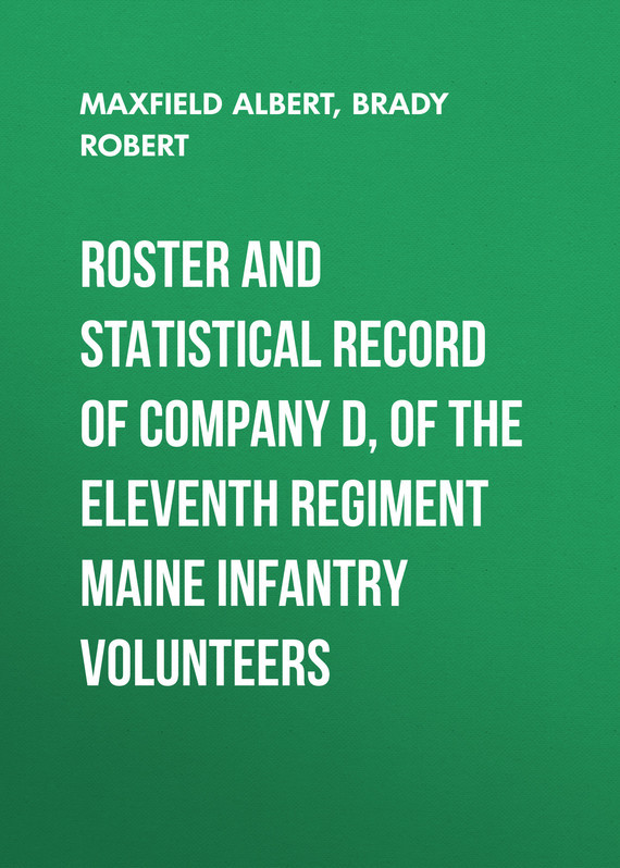 Maxfield Albert Roster and Statistical Record of Company D, of the Eleventh Regiment Maine Infantry Volunteers coast of maine fish bone meal soil amendment budding