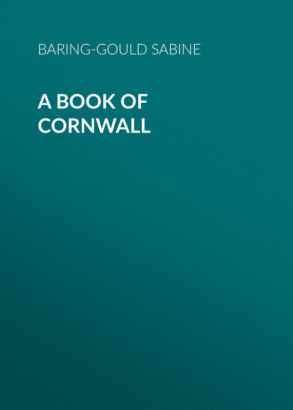 Baring-Gould Sabine A Book of Cornwall все цены