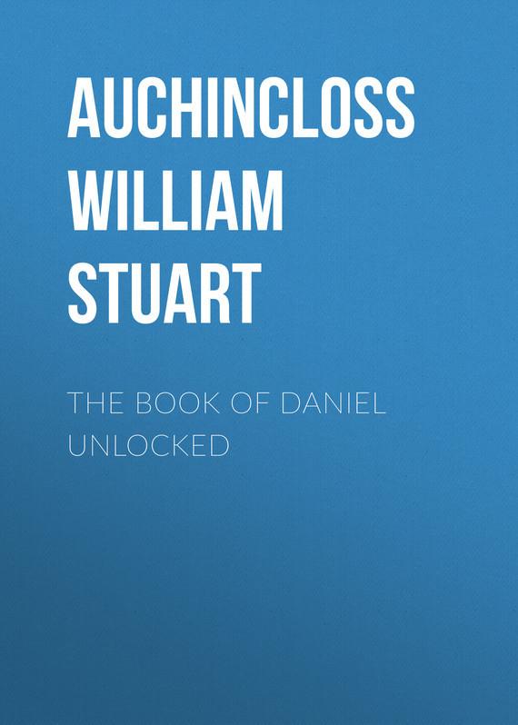 Auchincloss William Stuart The Book of Daniel Unlocked best price of mimaki jv3 solvent head unlocked
