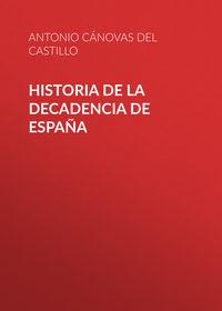 C?novas del Castillo Antonio - Historia de la decadencia de Espa?a