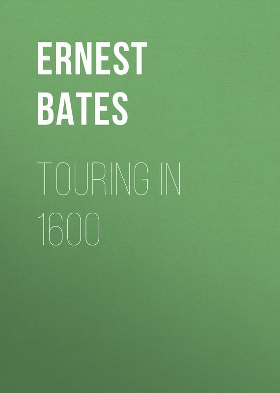 Bates Ernest Stuart Touring in 1600