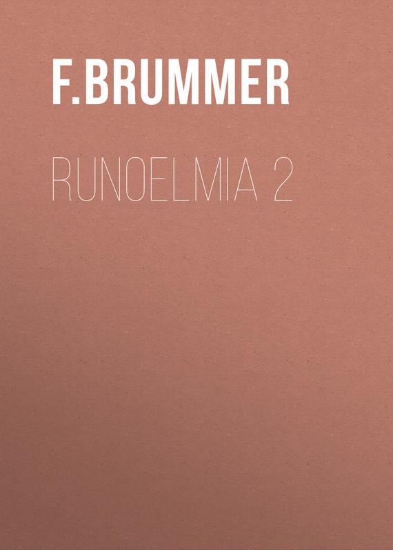 Brummer F. F.. Runoelmia 2