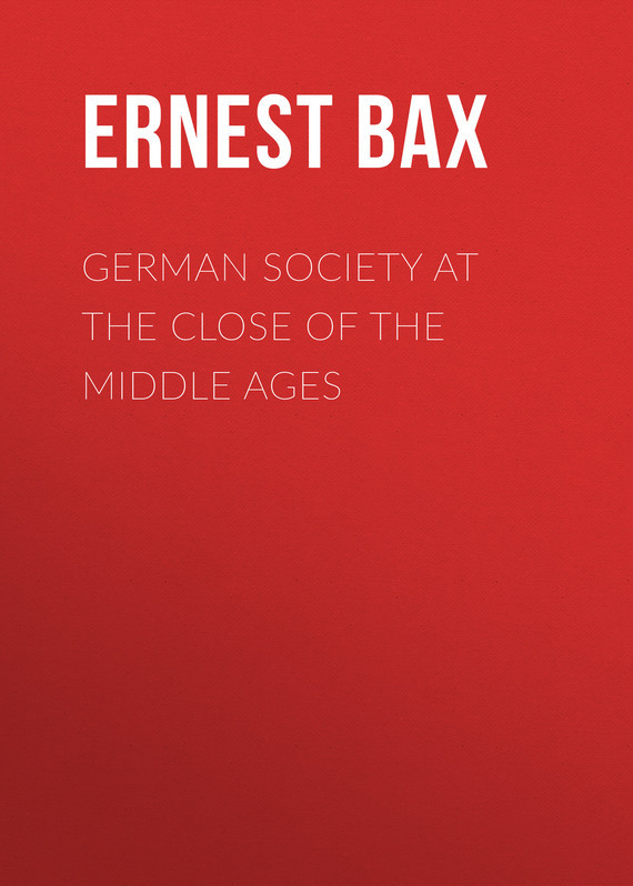 Bax Ernest Belfort German Society at the Close of the Middle Ages