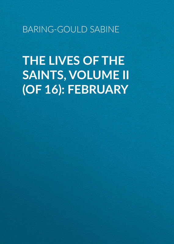 Baring-Gould Sabine The Lives of the Saints, Volume II (of 16): February city of saints