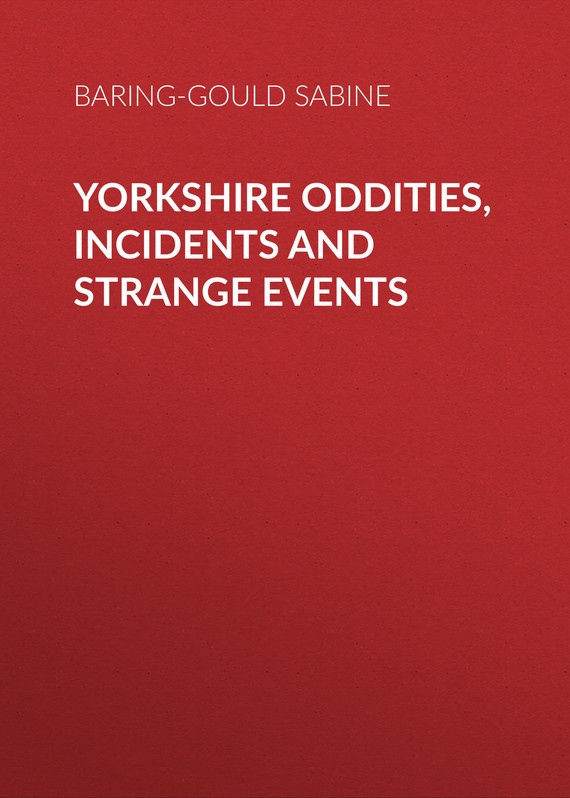 Baring-Gould Sabine Yorkshire Oddities, Incidents and Strange Events incidents