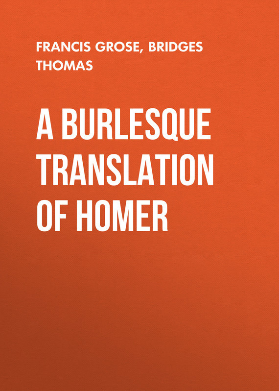 Francis Grose A Burlesque Translation of Homer
