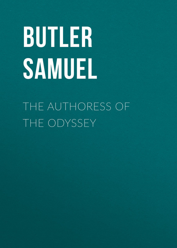 Butler Samuel The Authoress of the Odyssey butler samuel the authoress of the odyssey