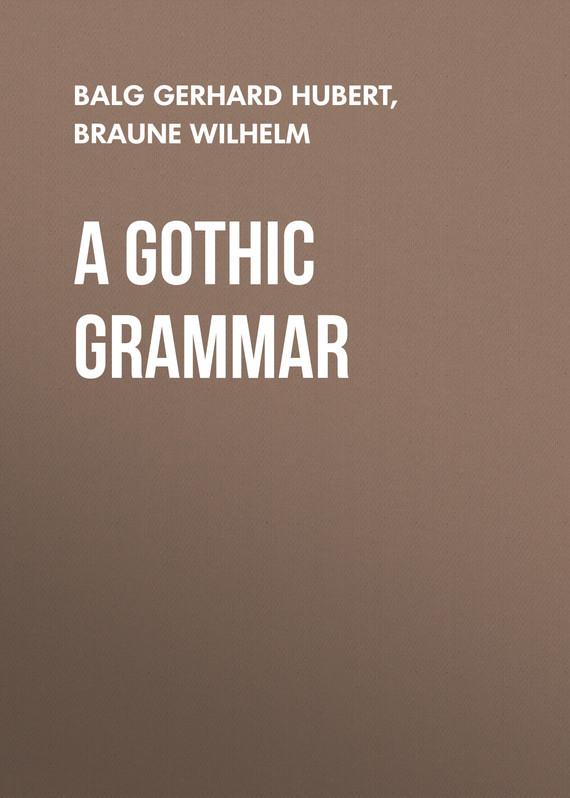 Braune Wilhelm A Gothic Grammar gothic blue