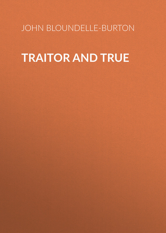 John Bloundelle-Burton Traitor and True traitor s moon