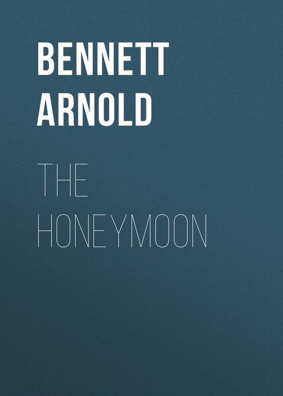 Bennett Arnold The Honeymoon nesbit edith the incredible honeymoon
