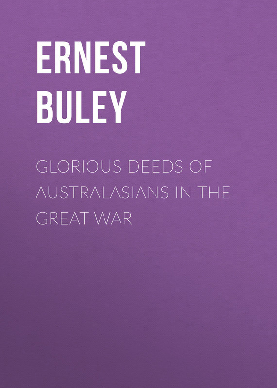 Buley Ernest Charles Glorious Deeds of Australasians in the Great War electrolux ehf 96343 fk