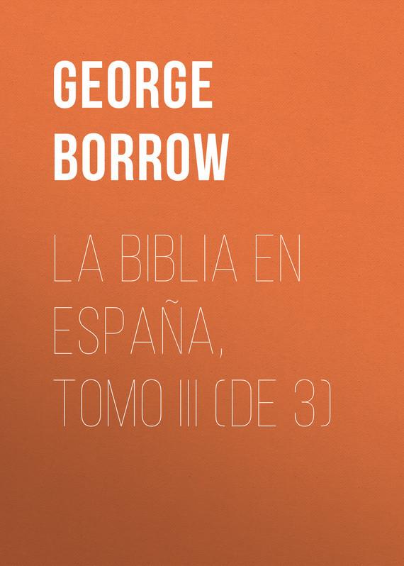 цены Borrow George La Biblia en España, Tomo III (de 3)