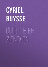 Cyriel Buysse - Guustje en Zieneken