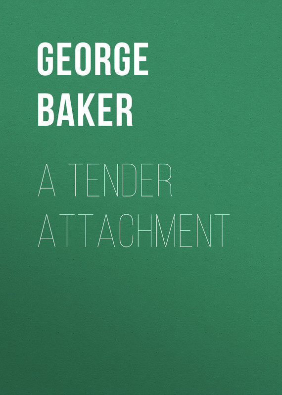 Baker George Melville A Tender Attachment цена 2017
