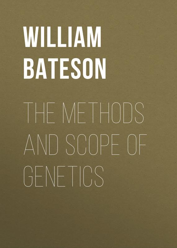 Фото Bateson William The Methods and Scope of Genetics