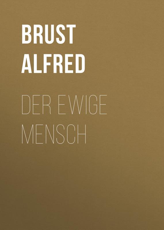 Фото Brust Alfred Der ewige Mensch дутики der spur der spur de034amde817
