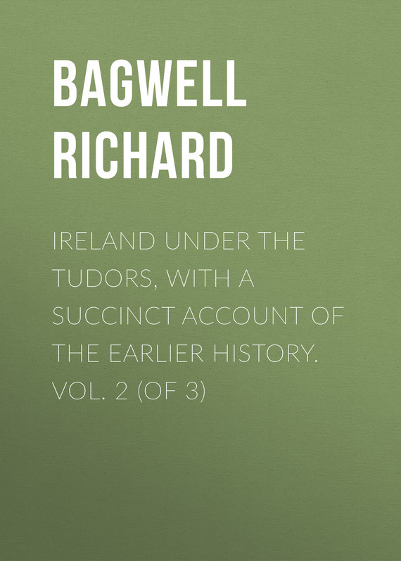 Bagwell Richard Ireland under the Tudors, with a Succinct Account of the Earlier History. Vol. 2 (of 3) history of england vol 2 tudors