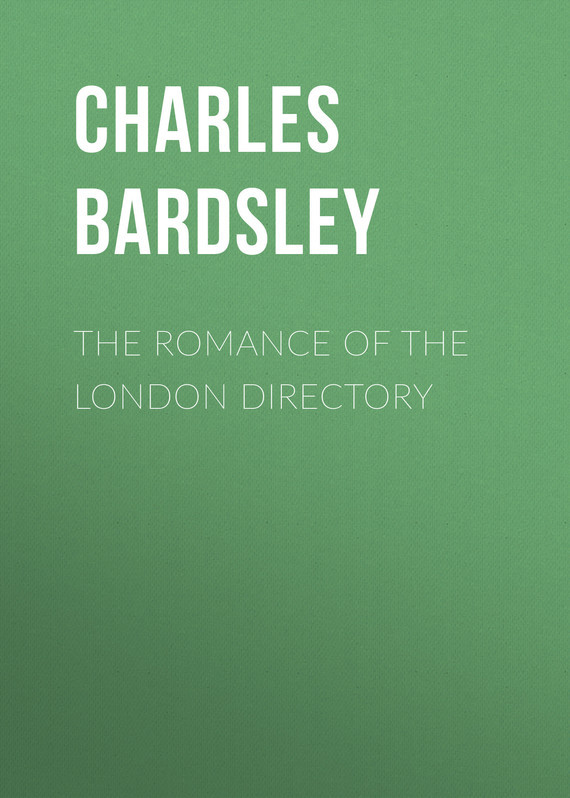 Bardsley Charles Wareing Endell The Romance of the London Directory