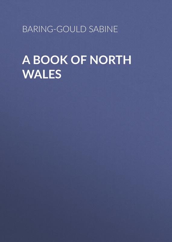 Baring-Gould Sabine A Book of North Wales sabine
