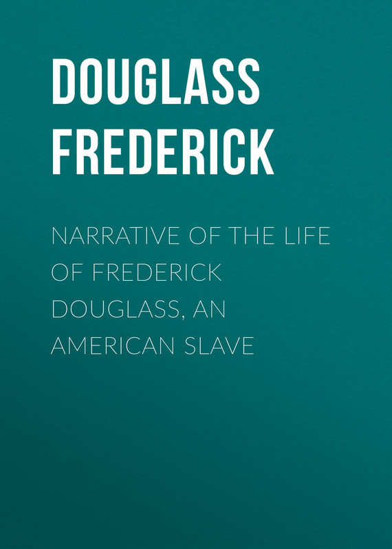 Douglass Frederick Narrative of the Life of Frederick Douglass, an American Slave frederick step 3