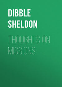 Dibble Sheldon - Thoughts on Missions