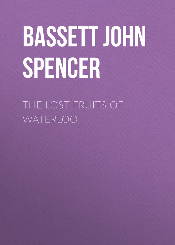 Bassett John Spencer The Lost Fruits of Waterloo effect of fruits of opuntia ficus indica on hemolytic anemia