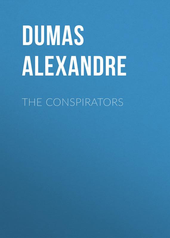Александр Дюма The Conspirators цена