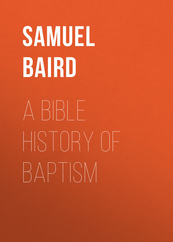 A Bible History of Baptism